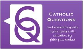 Catholic questions 1.001