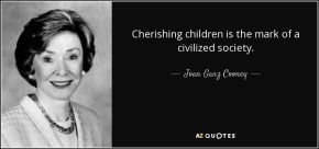quote-cherishing-children-is-the-mark-of-a-civilized-society-joan-ganz-cooney-73-68-56